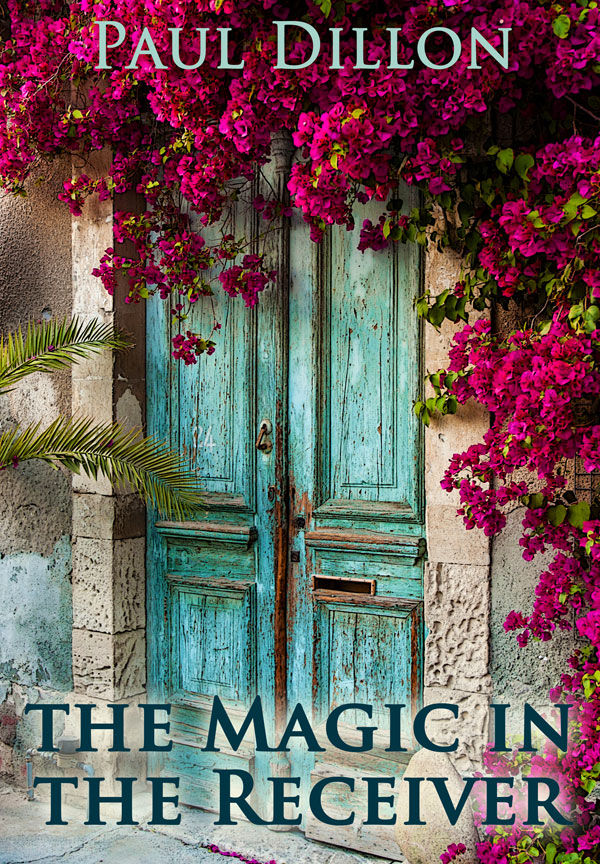 The Magic in the Receiver: What is love: A novel set in Kefalonia, Greece by Paul Dillon Available on Amazon