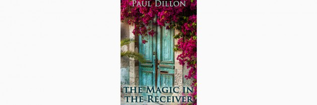 The Magic in the Receiver – A Kefalonia novel by Paul Dillon