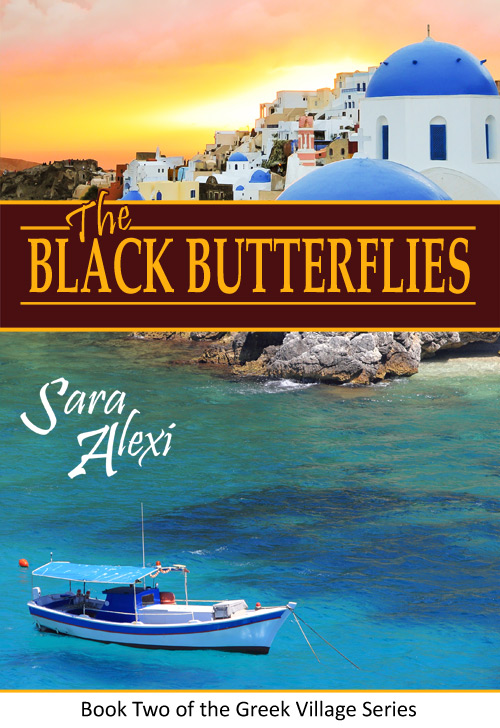 Black Butterfiles (Book Two in the Greek Village Series) by Sara Alexi - Available on Amazon
