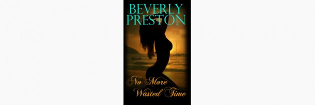 No More Wasted Time – Beverly Preston