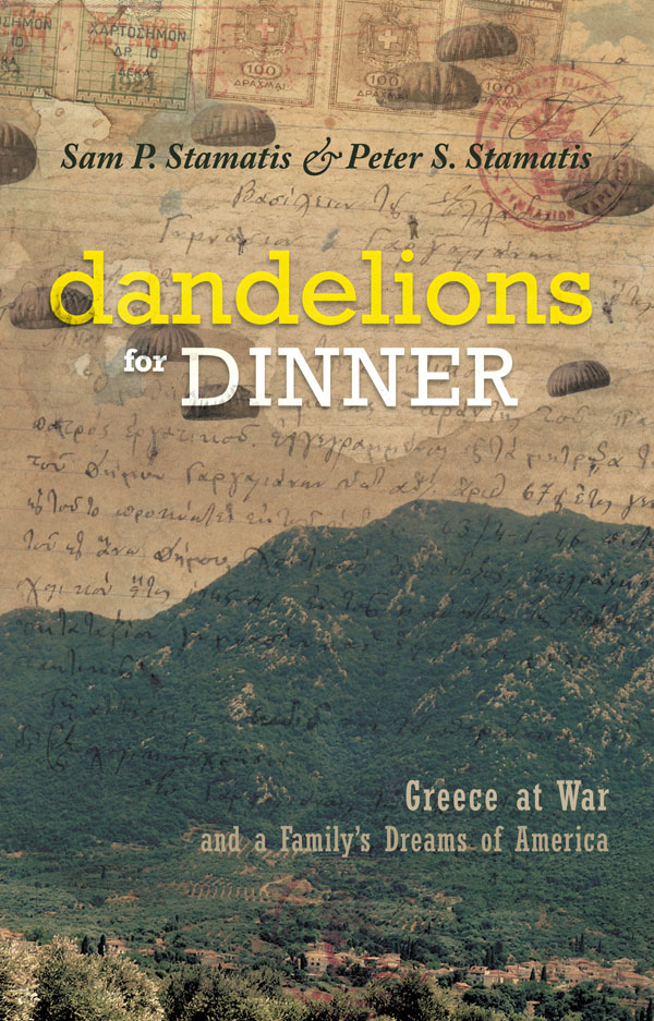 "Dandelions for Dinner:Greece at War and a Family's Dreams of America"" By Sam and Peter Stamatis"